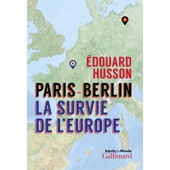 Paris Berlin La Survie De L Europe