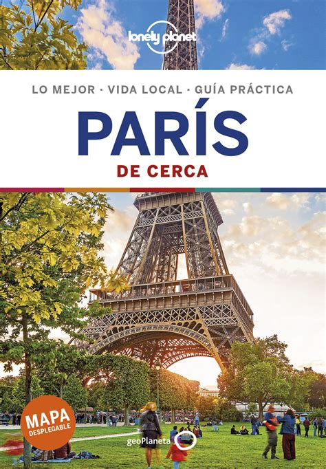 Paris De Cerca 6 Guias De Cerca Lonely Planet