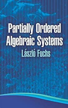 Partially Ordered Algebraic Systems Dover Books On Mathematics
