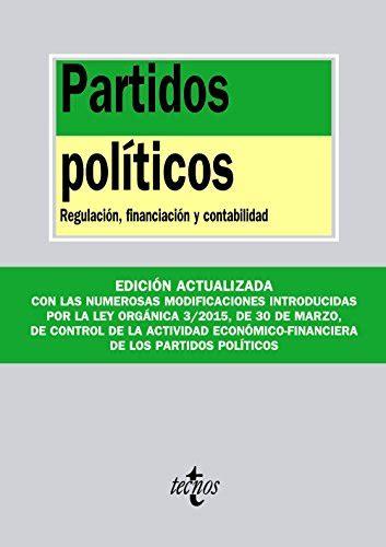 Partidos Politicos Regulacion Financiacion Y Contabilidad Derecho Biblioteca De Textos Legales