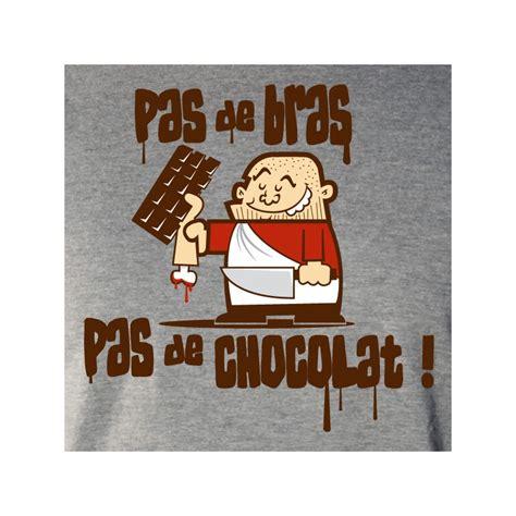 Pas De Bras Pas De Chocolat