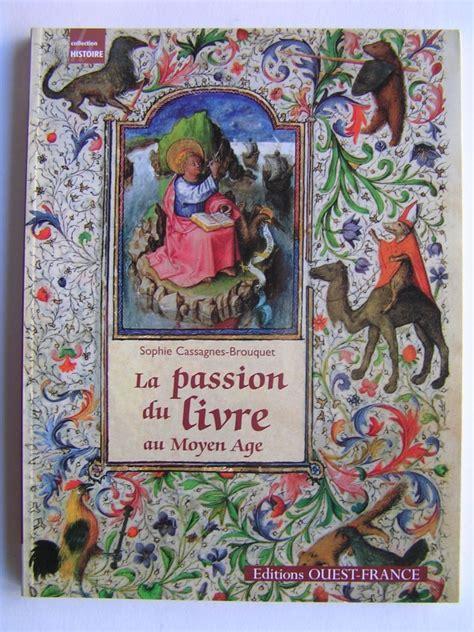 Passion Du Livre Au Moyen Age