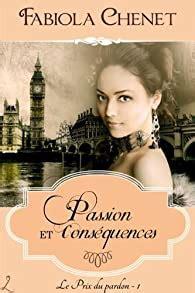 Passion Et Consequences Le Prix Du Pardon