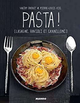 Pasta Lasagne Ravioli Et Cannelloni Petits Gueuletons
