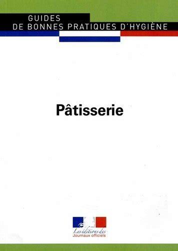 Patisserie Guides De Bonnes Pratiques Dhygiene N5902