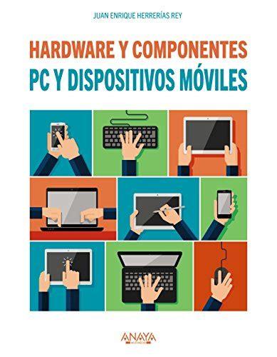 Pc Y Dispositivos Moviles Hardware Y Componentes Titulos Especiales