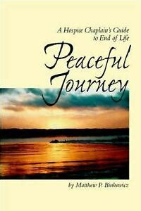 Peaceful Journey A Hospice Chaplains Guide To End Of Life