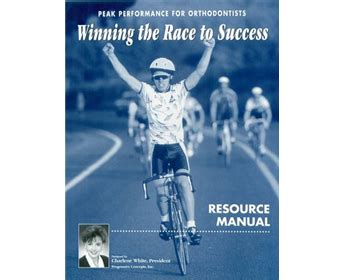 Peak Performance For Orthodontists Winning The Race To Success Resource Manual