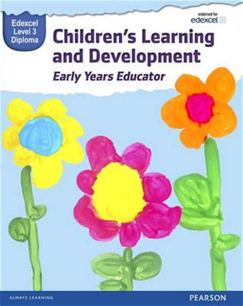 Pearson Edexcel Level 3 Diploma In Childrens Learning And Development Early Years Educator Candidate Handbook Wbl L3 Diploma Early Years Educator