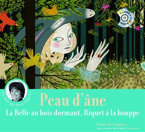 Peau Dane La Belle Au Bois Dormant Riquet A La Houppe Livre Cd