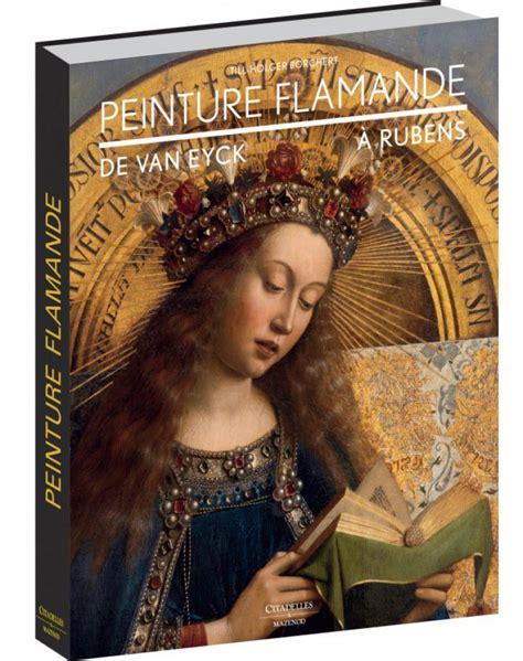 Peinture Flamande De Van Eyck A Rubens