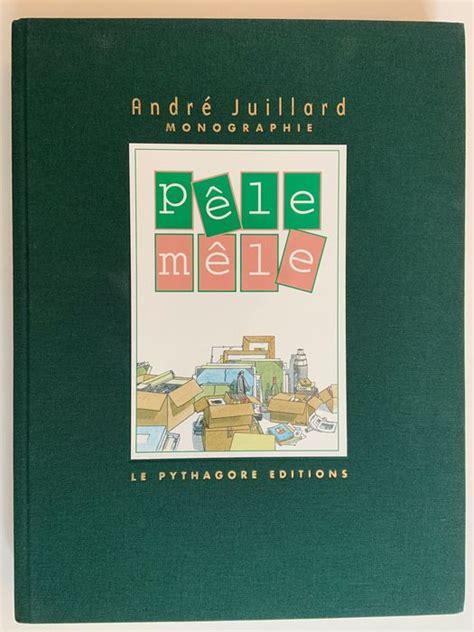 Pele Mele Andre Juillard Edition Numerotee Avec Une Serigraphie