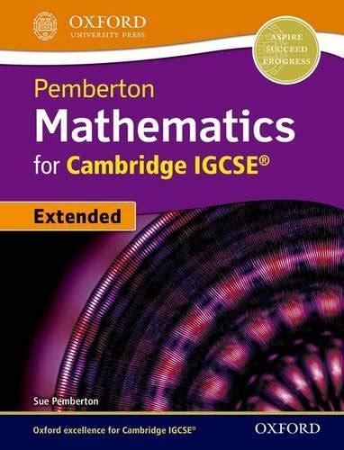 Pemberton Mathematics For Cambridge Igcse Student Book By Sue Pemberton Published November 2014