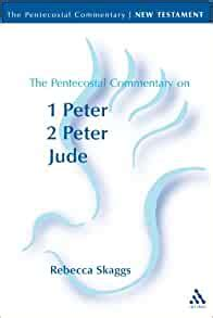 Pentecostal Commentary: 1 Peter, 2 Peter, and Jude: 1 and 2 - Peter and Jude (Pentecostal Commentary Series)