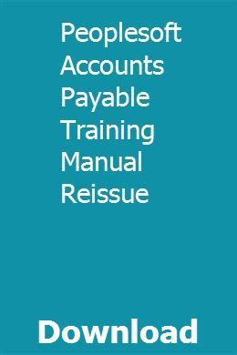Peoplesoft Accounts Payable Training Manual Reissue