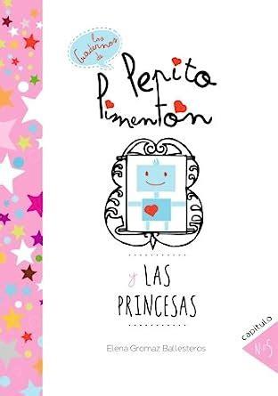 Pepito Pimenton Y Las Princesas Cuentos Infantiles Para Ninos De 2 A 5 Anos Los Cuadernos De Pepito Pimenton