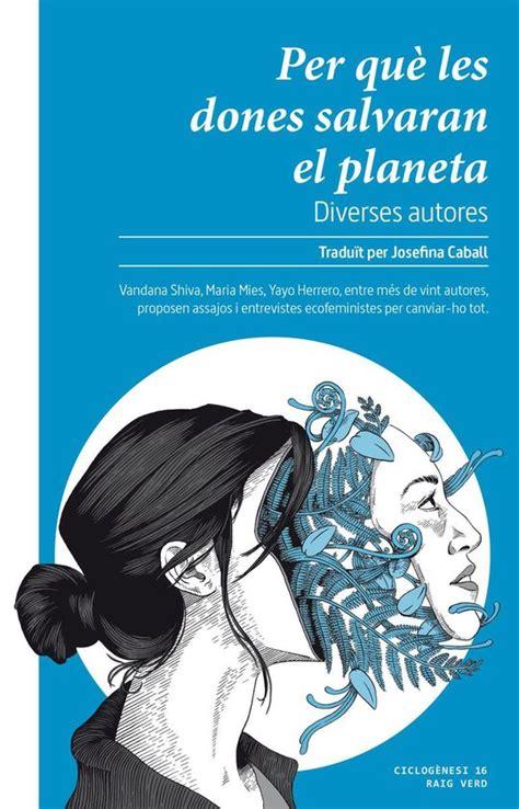 Per Que Les Dones Salvaran El Planeta 16 Ciclogenesis