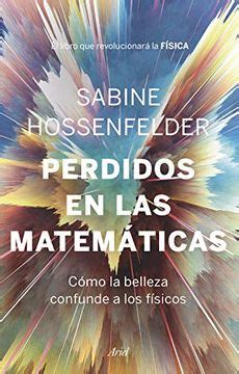 Perdidos En Las Matematicas Como La Belleza Confunde A Los Fisicos Ariel