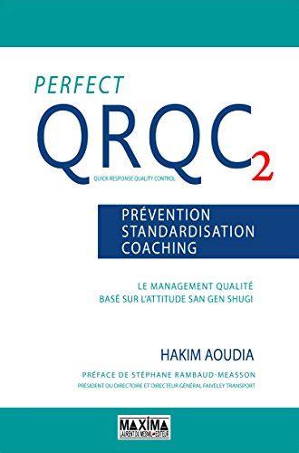 Perfect Qrqc Vol 2 Prevention Standardisation Coaching Le Management Qualite Base Sur L Attitude San Gen Shugi