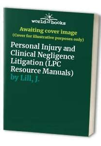 Personal Injury and Clinical Negligence Litigation 2007 (Lpc)