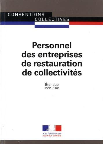 Personnel Des Entreprises De Restauration De Collectivites Convention Collective Nationale Etendue Idcc 1266