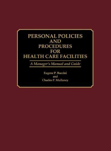 Personnel Policies And Procedures For Health Care Facilities A Managers Manual