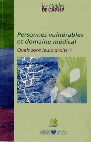 Personnes Vulnerables Et Domaine Medical Quels Sont Leurs Droits