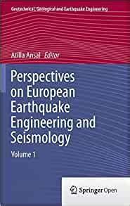 Perspectives On European Earthquake Engineering And Seismology Volume 1 Geotechnical Geological And Earthquake Engineering Book 34 English Edition