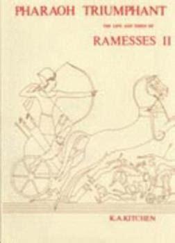 Pharaoh Triumphant The Life And Times Of Ramesses Ii Monumenta Hannah Sheen Dedicata