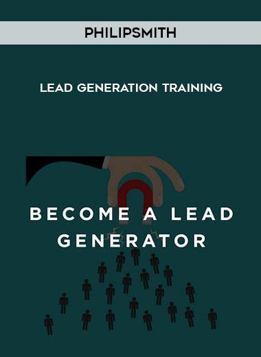 Philip F Smith – Lead Generator Training