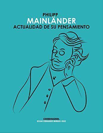 Philipp Mainlander Actualidad De Su Pensamiento