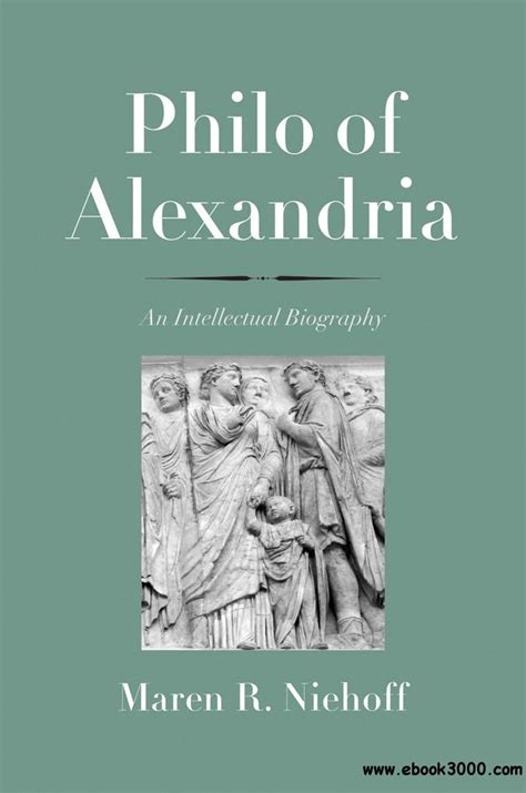 Philo of Alexandria: An Intellectual Biography (The Anchor Yale Bible Reference Library)