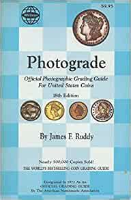 Photograde A Photographic Grading Encyclopedia For United States Coins A Guide To Evaluating The Features Which Determine The Price Of Rare Coins