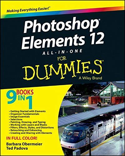 Photoshop Elements 12 For Dummies By Barbara Obermeier 2013 09 23