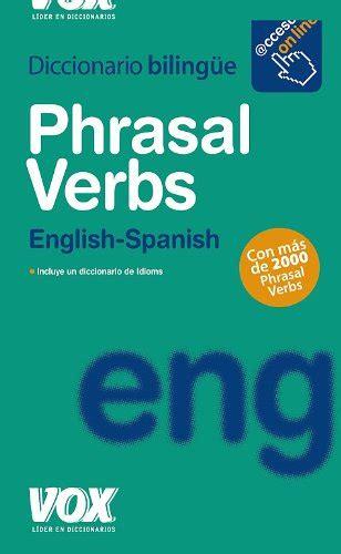 Phrasal Verbs Idioms Vox Lengua Inglesa Diccionarios Generales