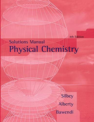 Physical Chemistry Solution Manual By Robert J Si
