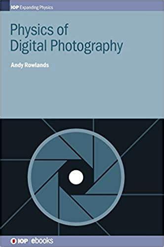 Physics Of Digital Photography Iop Expanding Physics