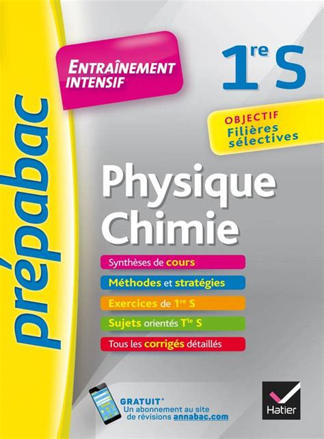 Physique Chimie 1re S Prepabac Entrainement Intensif Objectif Filieres Selectives 1re S
