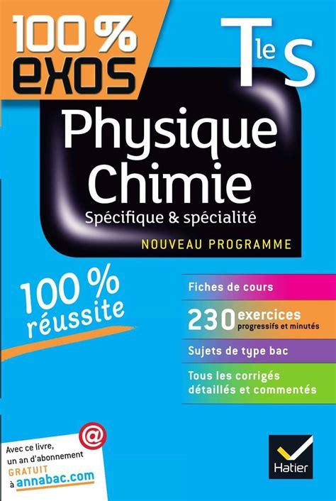 Physique Chimie Tle S Specifique Et Specialite Exercices Resolus Physique Et Chimie Terminale S