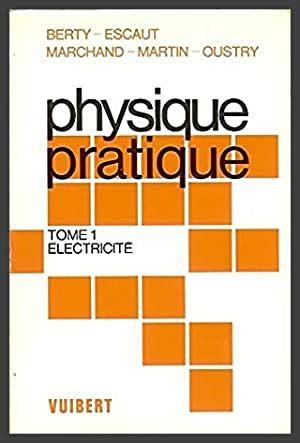 Physique Pratique Tome 1 Electricite