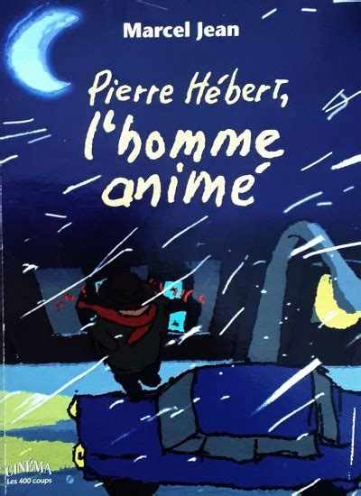 Pierre Hebert, l'Homme Anime (Coll Cinema, les 400 Coups)