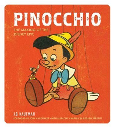 Pinocchio The Making Of The Disney Epic By J B Kaufman 2015 05 26