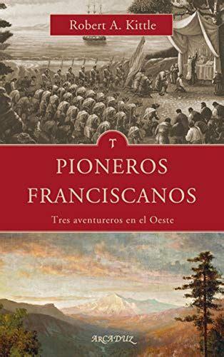 Pioneros Franciscanos Arcaduz