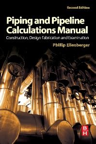 Piping And Pipeline Calculations Manual Construction Design Fabrication And Examination