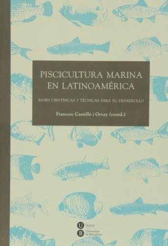 Piscicultura Marina En Latinoamerica Biblioteca Universitaria