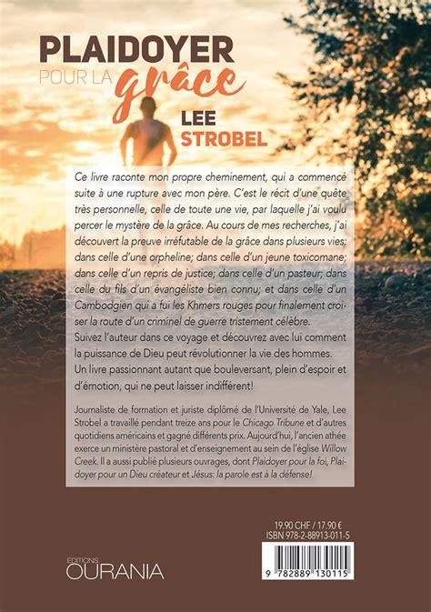 Plaidoyer Pour La Grace Huit Temoignages De Vies Transformees