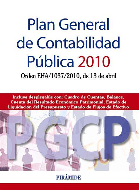 Plan General De Contabilidad Publica 2010 Orden Eha 1037 2010 De 13 De Abril Economia Y Empresa