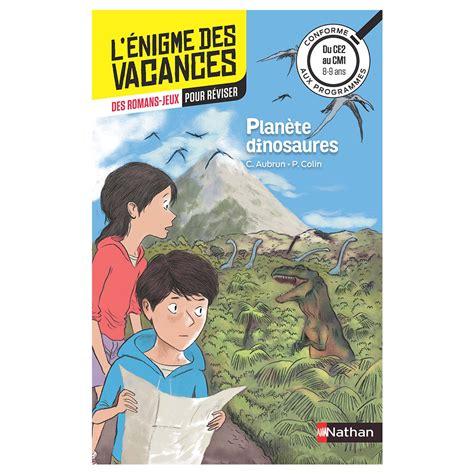 Planete Dinosaures Cahier De Vacances