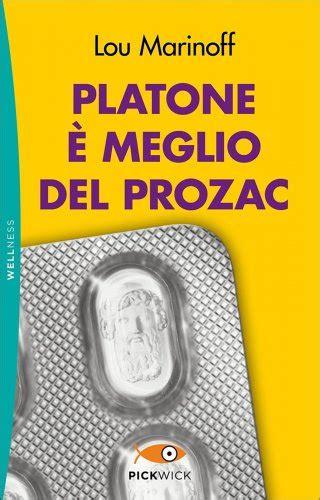 Platone E Meglio Del Prozac Bestseller