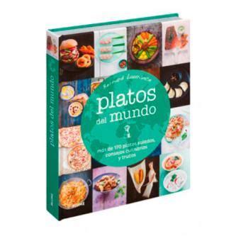 Platos Del Mundo Mas De 170 Platos Salados Consejos Culinarios Y Trucos